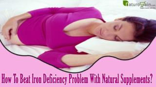 How To Beat Iron Deficiency Problem With Natural Supplements?
