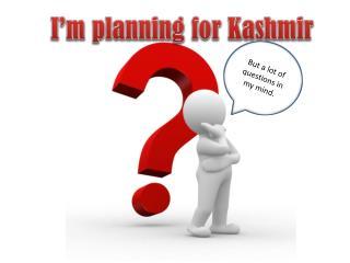 Time To Visit Kashmir