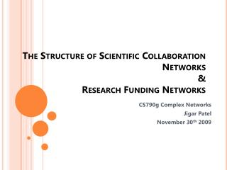 The Structure of Scientific Collaboration Networks  Research Funding Networks