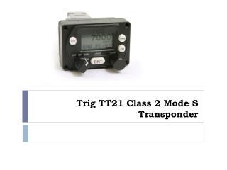 Trig TT21 Class 2 Mode S Transponder