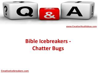 Bible Icebreakers - Chatter Bugs