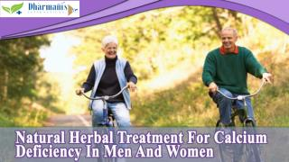 Natural Herbal Treatment For Calcium Deficiency In Men And Women