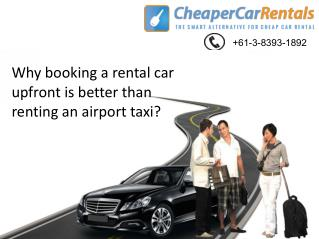 Why Booking a Rental Car Upfront is Better than Renting an Airport Taxi?