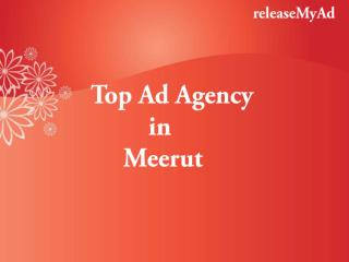 Let releaseMyAd take your business to new heights with advertisements in Meerut