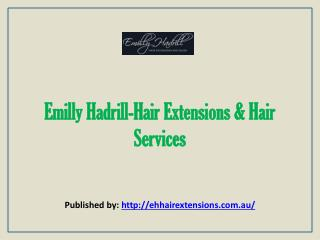Emilly Hadrill-Hair Extensions & Hair Services