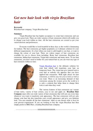 Get new hair look with virgin Brazilian hair