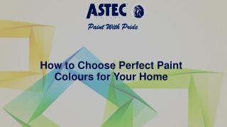 How to Choose Perfect Paint Colours for Your Home