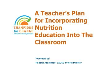 A Teacher s Plan for Incorporating Nutrition Education Into The Classroom