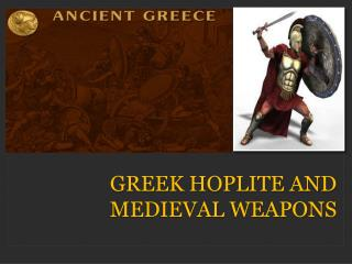 Medieval Weapons and Greek Weapons