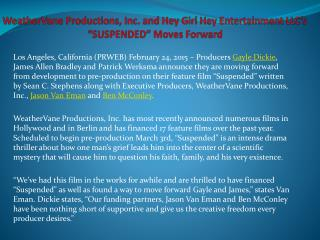 "Weathervane Productions, Inc. and Hey Girl Hey Entertainment LLC's ""SUSPENDED"" Moves Forward"