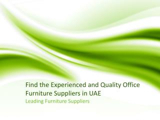 Find the Experienced and Quality Office Furniture Suppliers in UAE