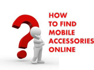 How to Get Mobile Phone Accessories Online at Low Price