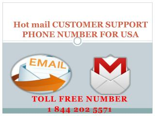 1 844 202 5571 Resolve all your Hot mail issues using Hot Mail Tech Support