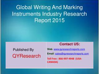 Global Writing And Marking Instruments Industry 2015 Market Research, Analysis, Forecasts, Shares, Growth, Development,