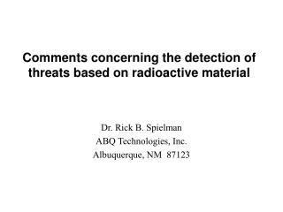 Comments concerning the detection of threats based on radioactive material