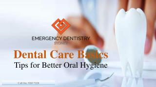 Dental Care Basics- Tips for Better Oral Hygiene