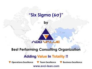 History of Six Sigma -  ADDVALUE - Nilesh Arora
