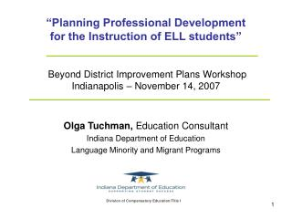 Planning Professional Development  for the Instruction of ELL students     Beyond District Improvement Plans Workshop I