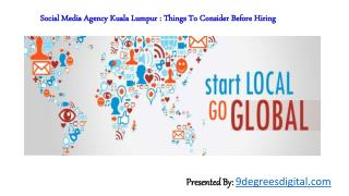 Social Media Agency Kuala Lumpur : Things To Consider Before Hiring