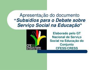 Apresenta  o do documento  Subs dios para o Debate sobre Servi o Social na Educa  o