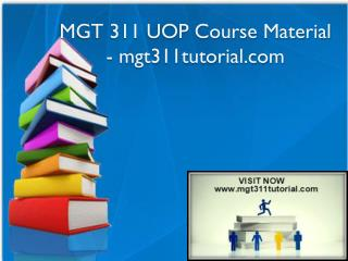 MGT 311 UOP Course Material - mgt311tutorial.com