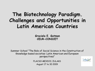 The Biotechnology Paradigm. Challenges and Opportunities in Latin American Countries   Graciela E. Gutman CEUR-CONICET