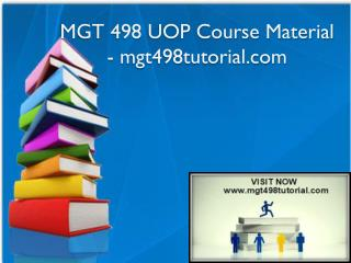 MGT 498 UOP Course Material - mgt498tutorial.com