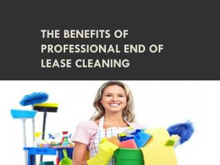 The benefits of professional end of lease cleaning