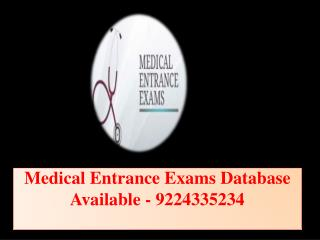 Medical Entrance Exams Database Available - 9224335234