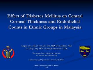 Effect of Diabetes Mellitus on Central Corneal Thickness and Endothelial Counts in Ethnic Groups in Malaysia