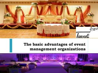 The basic advantages of event management organizations