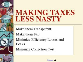 MAKING TAXES LESS NASTY