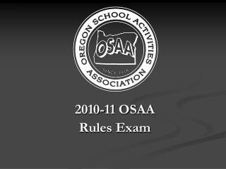 2010-11 OSAARules Exam