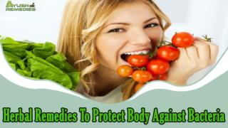 Herbal Remedies To Protect Body Against Bacteria And Infection
