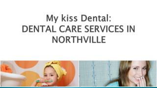 Dentist Northville - mykissdental