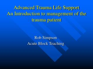 Advanced Trauma Life Support An Introduction to management of the trauma patient