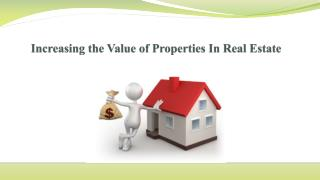 Increasing the Value of Properties In Real Estate
