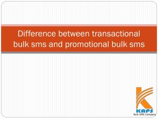 Difference between transactional bulk sms and promotional bulk sms