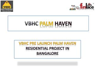 VBHC Palm Haven Mysore Road