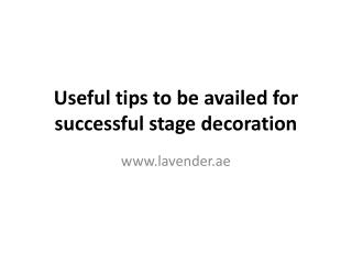 Useful tips to be availed for successful stage decoration