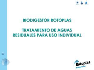 BIODIGESTOR ROTOPLAS  TRATAMIENTO DE AGUAS RESIDUALES PARA USO INDIVIDUAL