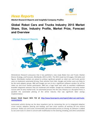 Global Robot Cars and Trucks Industry 2015 Market Share, Size, Industry Profile, Market Prize, Forecast and Overview