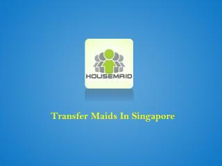 Transfer Maids