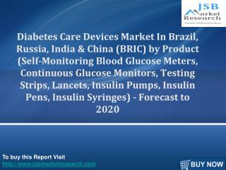 Diabetes Care Devices Market in BRIC: JSBMarketResearch