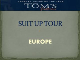 Toms Fashion - Visit to Europe on September 08 to 20