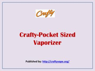 Crafty-Pocket Sized Vaporizer