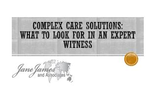 Complex Care Solutions: What to Look for in an Expert Witness