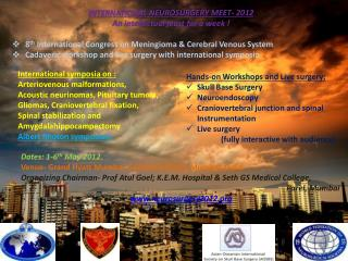 Hands-on Workshops and Live surgery: Skull Base Surgery  Neuroendoscopy Craniovertebral junction and spinal Instrumentat