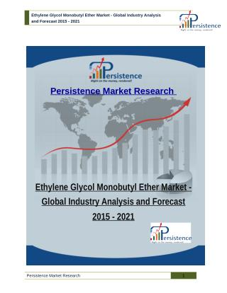 Ethylene Glycol Monobutyl Ether Market - Global Industry Analysis and Forecast 2015 - 2021