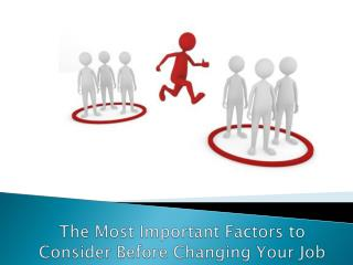 The Most Important Factors to Consider Before Changing Your Job